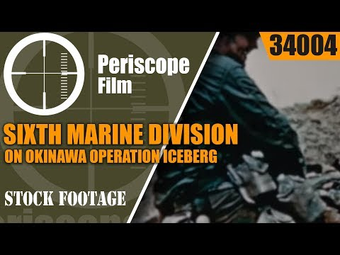 SIXTH MARINE DIVISION ON OKINAWA  OPERATION ICEBERG  WORLD WAR II COLOR DOCUMENTARY (Part 2) 34004