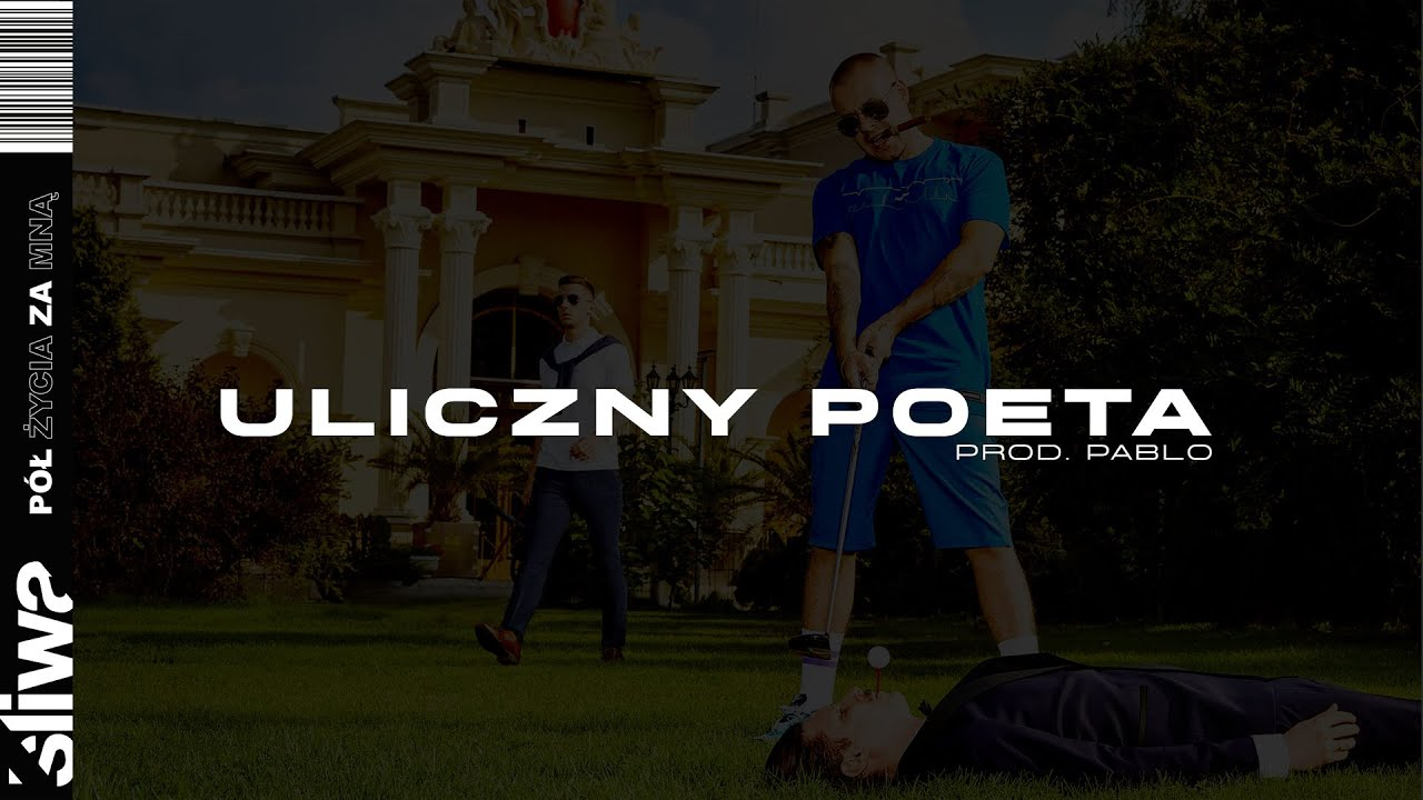 Śliwa - Uliczny poeta (prod. Pablo)