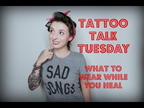 Tattoo Talk Tues! What to wear while you heal!