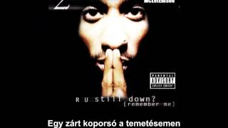 2Pac - Only Fear Of Death (Magyar Felirattal)