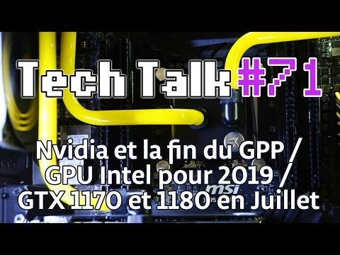 Tech Talk #71 - GOOGLE DUPLEX : APPEL TRAFFIQUÉ ? / GTX 1170 / GPU INTEL POUR 2019 [Live]