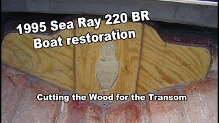 Cutting the transom wood for the Sea Ray