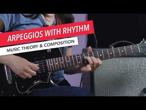 How to Play Guitar: Arpeggios with Rhythm | Intermediate | Guitar Lessons