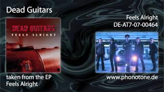 Dead Guitars - Feels Alright