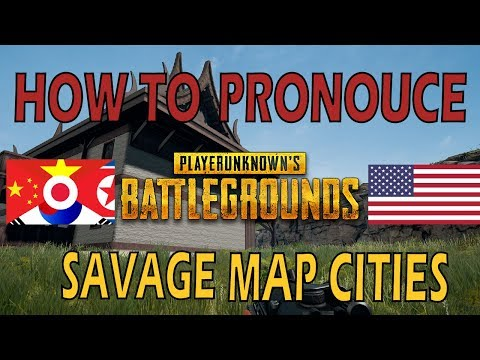 HOW TO SAY IT RIGHT - PUBG SAVAGE MAP [PUBG]