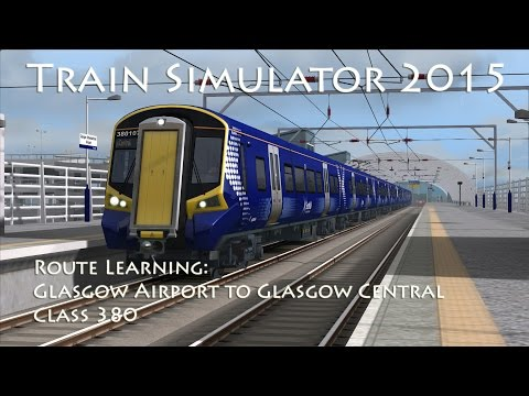 Train Simulator 2015 - Route Learning: Glasgow Airport to Glasgow Central (Class 380)