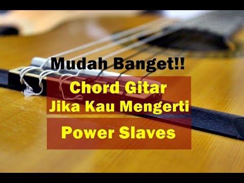 Tutorial Chord Jika Kau Mengerti - Power Slaves