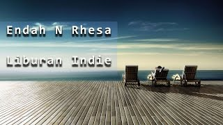 Endah N Rhesa - Liburan Indie (Lyric Video)