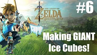Zelda Breadth of the Wild - Making GIANT Ice Cubes! #6