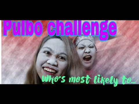 PART 1: WHO'S MOST LIKELY TO WITH PULBO CHALLENGE (@Hala Ella Casulla )