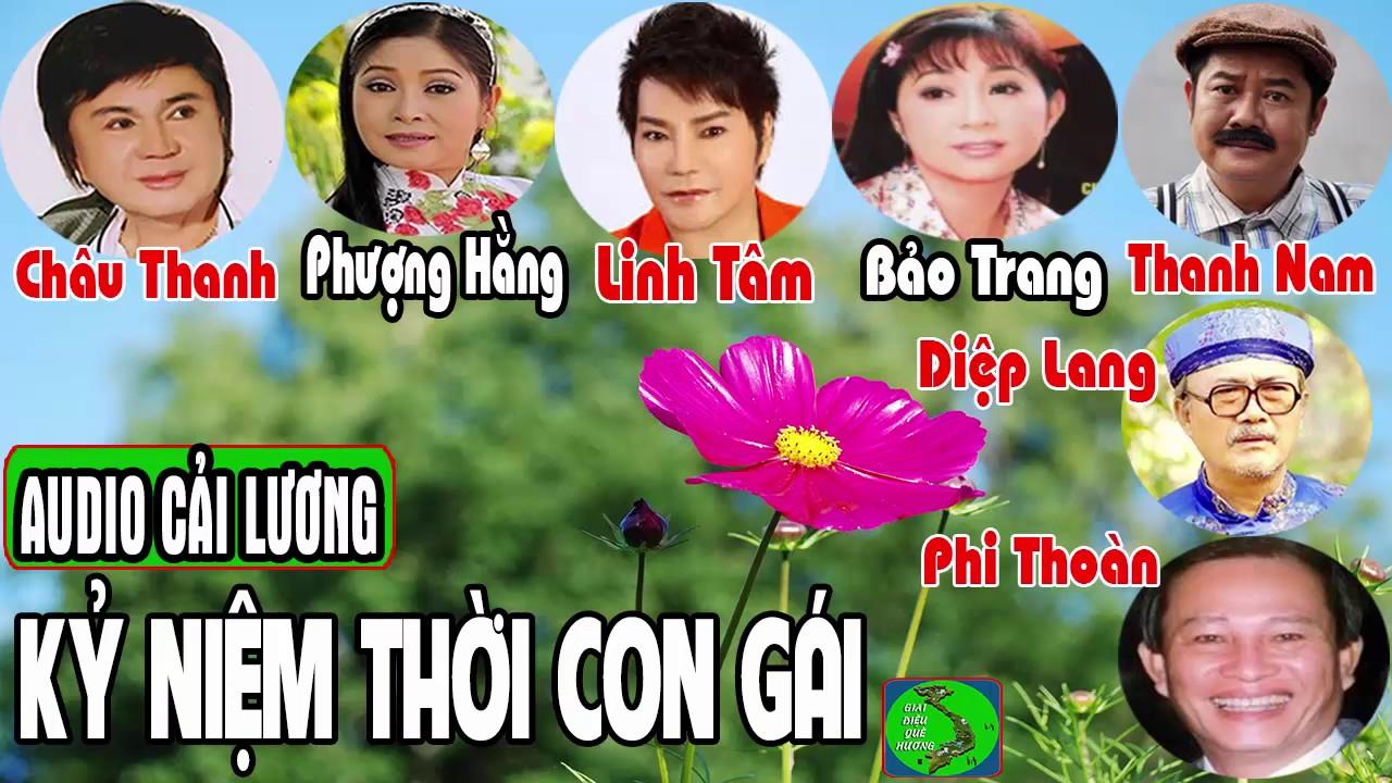 Cải Lương KỶ NIỆM THỜI CON GÁI 💘 Châu Thanh, Phượng Hằng, hề Thanh Nam, Linh Tâm, Bảo Trang