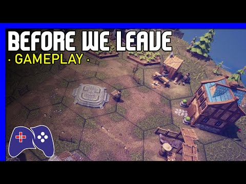 Before We Leave [PC] Gameplay |