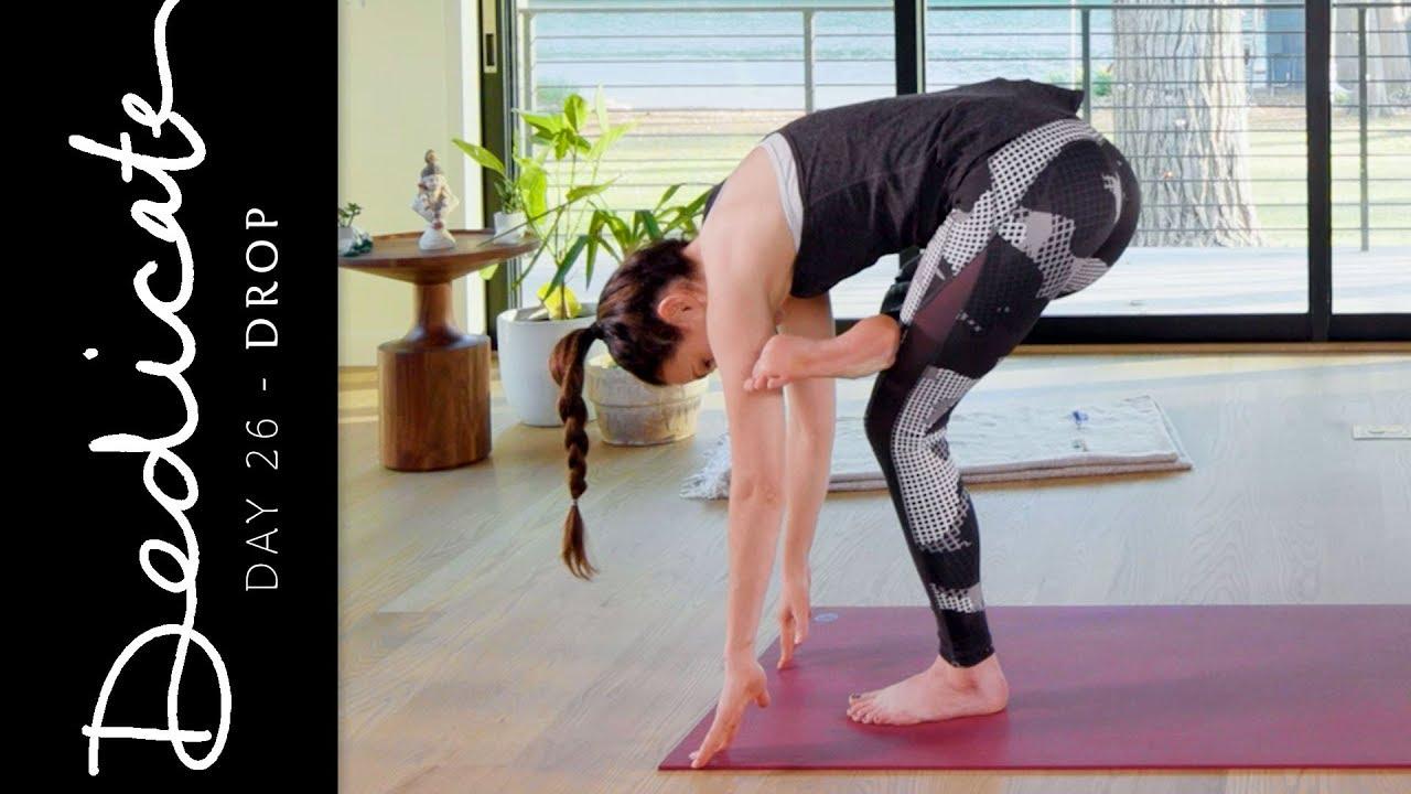 Dedicate - Day 26 - Drop | Yoga With Adriene
