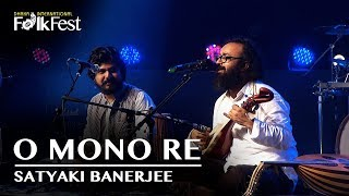 O Mono Re (ও মনো রে) by Satyaki Banerjee | Dhaka International FolkFest 2018