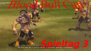 Blood Bull Cup Spieltag 3 - Blood Bowl 2 Turnier