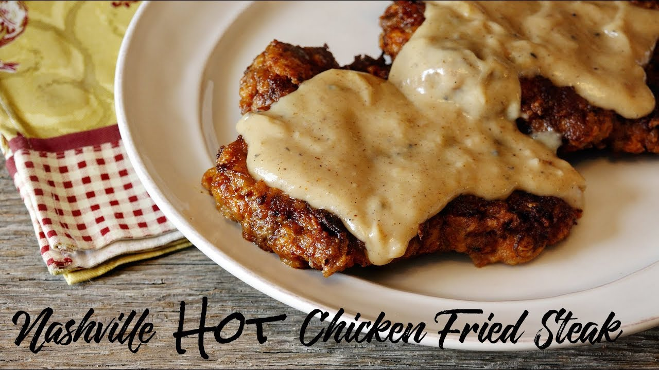 Nashville Hot Chicken Fried Steak Mrs Kringle S Kitchen