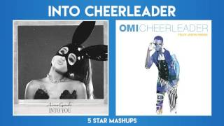 MASHUP#5: Into You x Cheerleader (Ariana Grande & OMI)