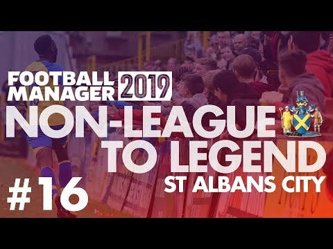 Non-League to Legend FM19 | ST ALBANS | Part 16 | FA CUP RUN | Football Manager 2019