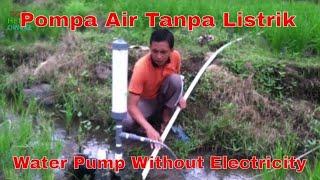 Pompa Air Tanpa Listrik Generasi Pertama