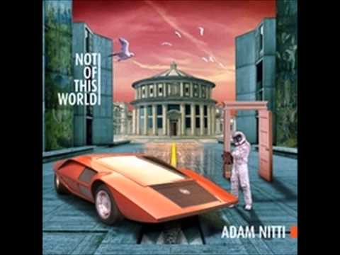 ADAM NITTI - NOT OF THIS WORLD