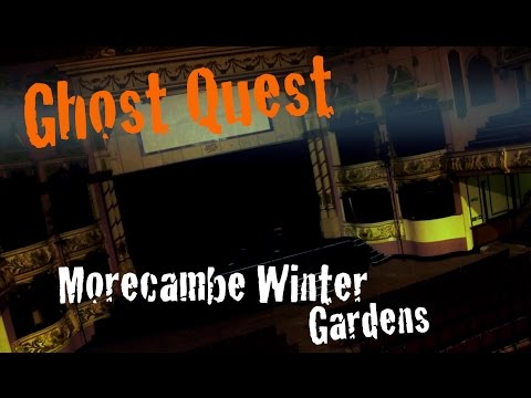 Morecambe Winter Gardens - Ghost Hunting - Ghost Quest