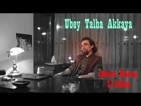 Ubey Talha Akkaya | Ankara Hatırası 31.Bölüm