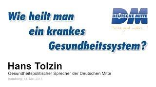Wie heilt man ein krankes Gesundheitssystem - Hans Tolzin