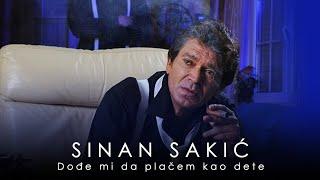 Sinan Sakic - Dodje mi da placem kao dete - (Audio 2009)