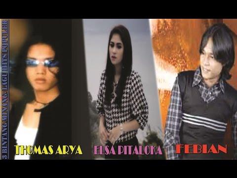 Thomas Arya | Febian | Elsa Pitaloka - Lagu Minang Best Of The Best | LAGU DAERAH minang TERBARU