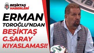 Erman Toroğlu Beşiktaş Maçındaki Ziyafetten Sonra Galatasaray Maçında Sofradan Aç Kalktık