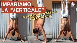 Come imparare la verticale: o almeno a stare a testa in giù