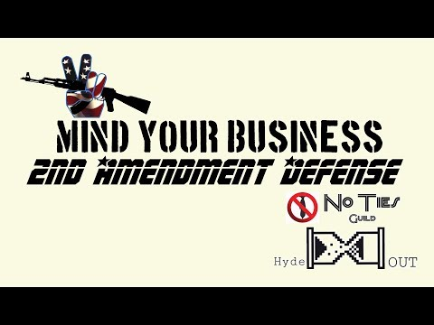 Mind Your Business  ⌛  2nd Amendment Defense