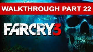 Far Cry 3 Walkthrough Part 22 (HD 1080p)
