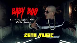 Baby Boo - Cosculluela ft. varios artistas [version cumbia]  ZETA MUSIC