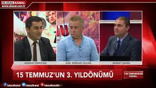 15 Temmuz özel yayını- Faik Işık- Adil Serdar Saçan- Adnan Türkkan- Murat Şahin- Ulusal Kanal