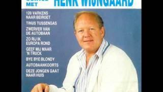 Henk Wijngaard - Als ik gaa moet je niet om me huilen