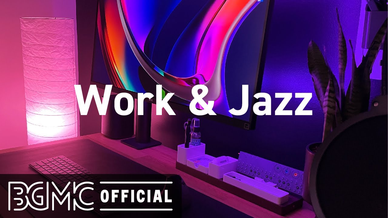 Download Work & Jazz: Smooth Music for Office - Relax Lounge Jazz Instrumental Music for Work, Focus, Study