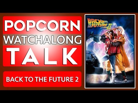 Back To The Future Part II - Watchalong | Popcorn Talk Network!