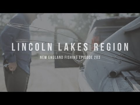 Fishing The Lincoln Lakes Region Of Maine - New England Fishing - Episode 203