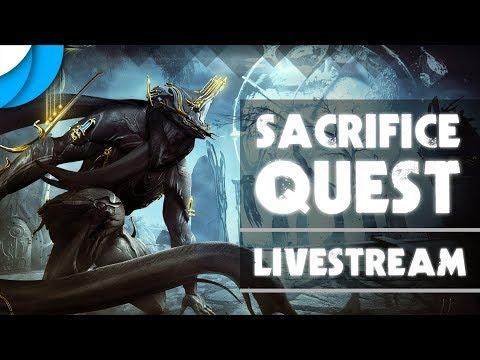 The Sacrifice Quest Playthrough | Warframe Live Stream