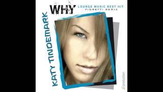 Katy Tindemark - Why - Fioretti Remix