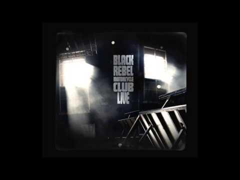 Black Rebel Motorcycle Club - B.R.M.C Live 2007 (Full Album)