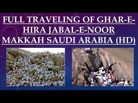 Full traveling of Ghar-e-Hira Jabal-e-noor Makkah Saudi Arabia HD