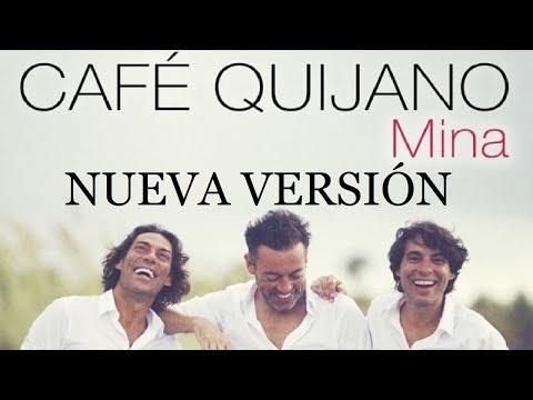 Café Quijano - Mina (Nueva Versión Por TMSC)