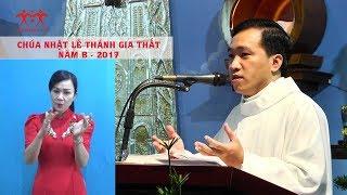 Bài giảng cho người Khiếm thính: Chúa nhật Lễ Thánh Gia Thất - năm B (2017)