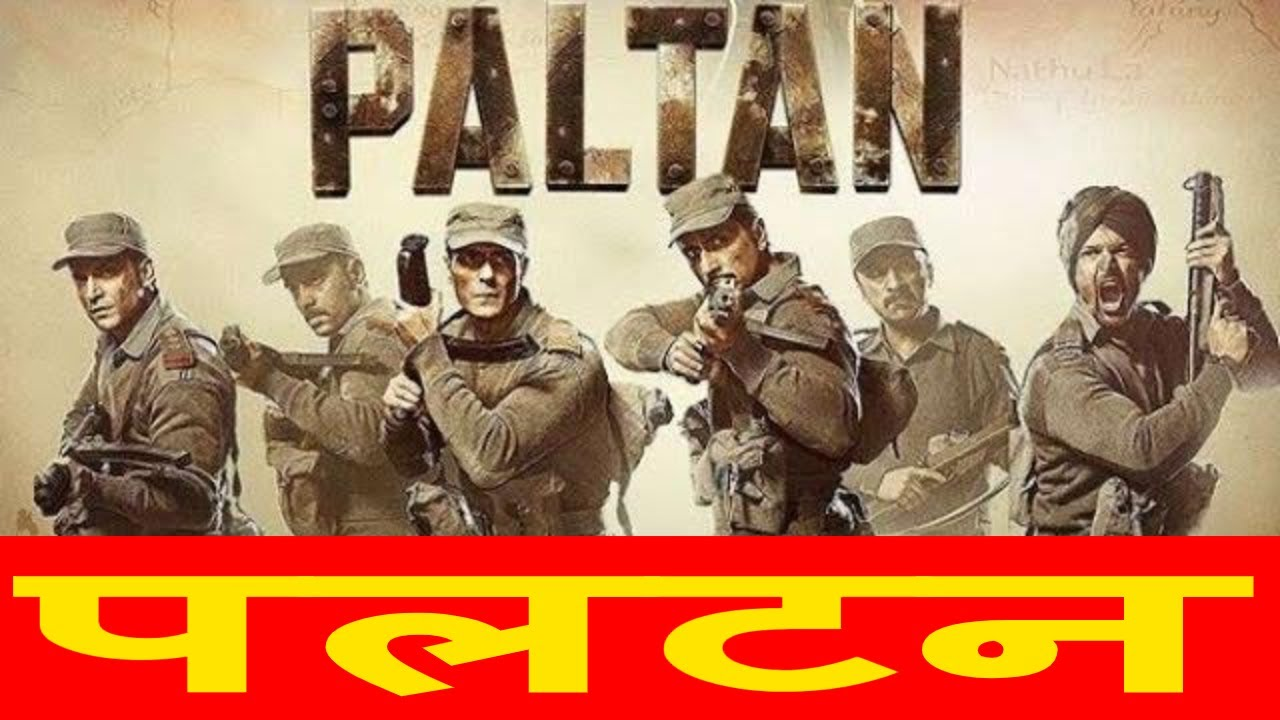 Paltan Movie: Review, Songs, Images, Trailer, Videos ...