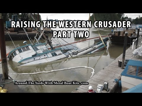 Fish Boat Sinking - Raising The Western Crusader   Part Two