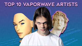 Top 10 Vaporwave artİsts of all time(all time)