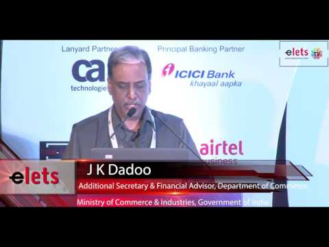 eINDIA 2015 - Special Presentation - J K Dadoo, Additional Secretary & Financial Advisor...
