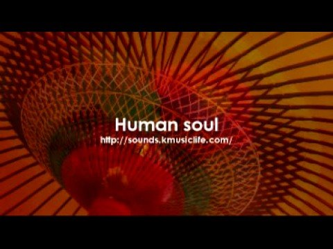 Human soul - THE MOST RELAXING MUSIC -